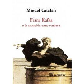 Franz Kafka o la Acusación Como Condena