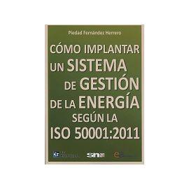 Cómo Implantar un Sistema de Gestión de la Energía Según la ISO 50001:2011