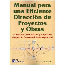 Manual para una Eficiente Dirección de Proyectos y Obras2014