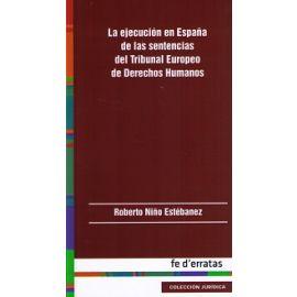 Ejecución en España de las sentencias del Tribunal Europeo de Derechos Humanos