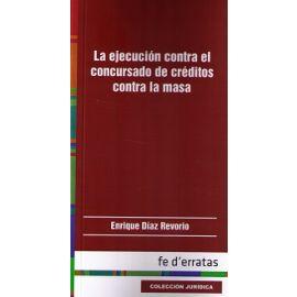 Ejecución contra el Concursado de Créditos contra la Masa, a Propósito de la Sentencia de la Sala Primera del Tribunal Supremo 711/2014 de 12 de Diciem