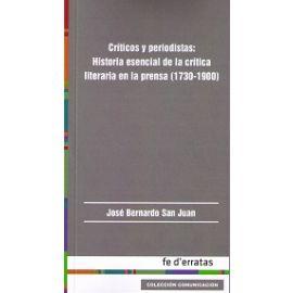 Críticos y Periodistas: Historia Esencial de la Crítica Literaria en la Prensa (1730-1900)