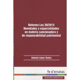 Reforma Ley 39/2015. Novedades y Especialidades en Materia Sancionadora                              y de Responsabilidad Patrimonial