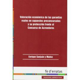 Valoración Económica de las Garantías Reales en Supuestos Preconcursales y su Protección frente al Concurso de Acreedores
