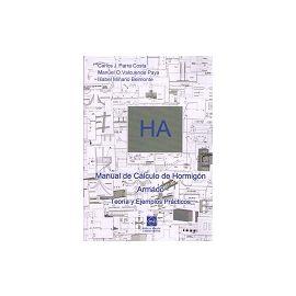 HA. Manual de Cálculo de Hormigón Armado Teoría y Ejemplos Prácticos