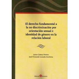 Derecho Fundamental a la no Discriminación por Orientación Sexual e Identidad de Género en la Relación Laboral