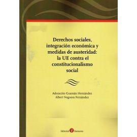 Derechos Sociales, Integración Económica y Medidas de Austeridad: la UE contra el Constitucionalismo Social