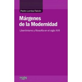 Márgenes de la Modernidad Libertinismo y Filosofía en el Siglo XVII