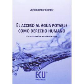 El acceso al Agua Potable como Derecho Humano Su Dimensión Internacional