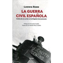 La guerra civil española Crónica de un escritor en las Brigadas Internacionales