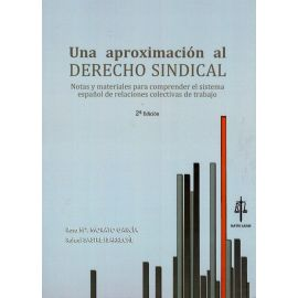 Una aproximación al Derecho Sindical . Notas y materiales para comprender el sistema español de relaciones coelctivas de trabajo