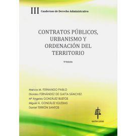 Contratos Públicos, Urbanismo y Ordenación del Territorio:                                           Cuadernos de Derecho Administrativo III