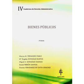 Bienes Públicos. Cuadernos de Derecho Administrativo IV