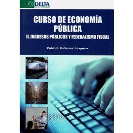 Curso de Economía Pública. II. Ingresos Públicos y Federalismo Fiscal