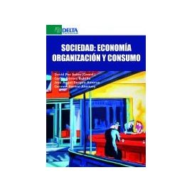 Sociedad: Economía. Organización y Consumo