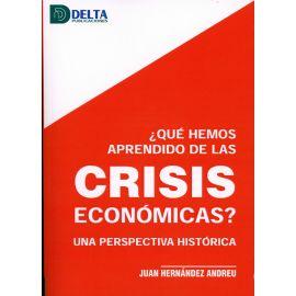 Qué hemos aprendido de las crisis económicas? Una perspectiva histórica
