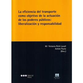 Eficiencia del Transporte como Objetivo de la Actuación de los Poderes Públicos: Liberalización y Responsabilidad