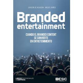 Braded entertainment. Cuando el Branded Content se convierte en entretenimiento.
