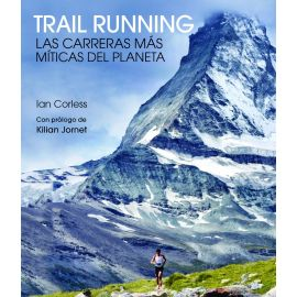 Trail Running Las carreteras más míticas del planeta