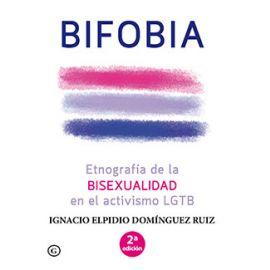 Bifobia. Etnografía de la bisexualidad en el activismo LGTB