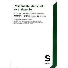 Responsabilidad Civil en el Deporte. Especial referencia a los eventos deportivos profesionales de masas