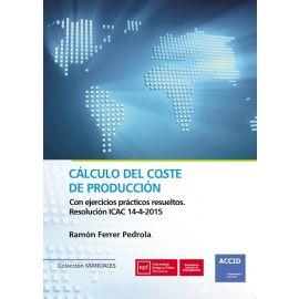 Cálculo del Coste de Producción Con Ejercicios Prácticos Resueltos. Resolución ICAC 14-4-2015