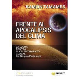 Frente al Apocalipsis del Clima La Lucha contra el Calentamiento Global. De Rio-92 a París-2015