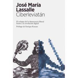 Ciberleviatán. El colapso de la democracia liberal frente a la revolución digital