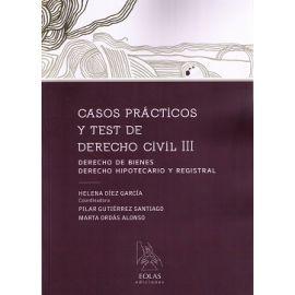 Casos Prácticos y Test de Derecho Civil III Derecho de Bienes. Derecho Hipotecario y Registral