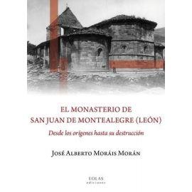 Monasterio de San Juan de Montealegre (León) Desde los Orígenes hasta su Destrucción