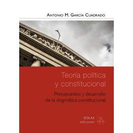 Teoría Política y Constitucional Presupuestos y Desarrollo de la Dogmática Constitucional