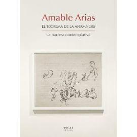 Amable Arias. El Teorema de la Anamnesis La Barrera Contemplativa