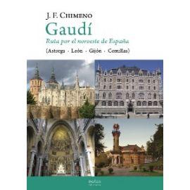 Gaudí. Ruta por el Noroeste de España (Astorga - León - Gijón - Comillas)