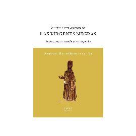Cultura y Tradición de Las Vírgenes Negras Enigmas, Imágenes Sagradas y Devoción Popular