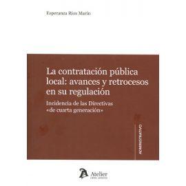"""Contratación Pública Local: Avances y Retrocesos en su """"Regulación. Incidencia de las Directivas de Cuarta Generación"""