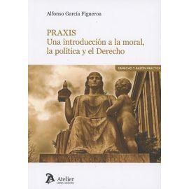 Praxis. Una Introducción a la Moral, la Política y el Derecho