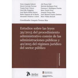 Estudios sobre las Leyes 39/2015 del Procedimiento Administrativo Común y 40/2015 del Regímen Jurídico del Sector Público