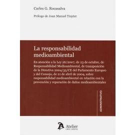 La Responsabilidad Medioambiental. En Atención a la Ley 26/2007 de 23 de Octubre de Responsabilidad Medioambiental