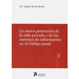 Nueva Protección de la Vida Privada y de los Sistemas de Información en el Código Penal