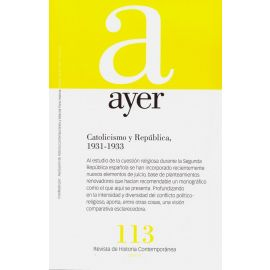 Revista Ayer Nº 113 (2019). Catolicismo y República, 1931-1933
