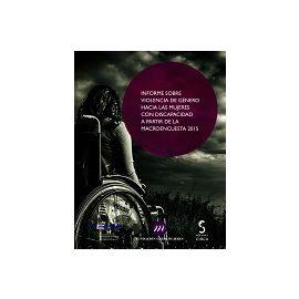 Informe sobre la Violencia de Género hacia las Mujeres con Discapacidad a partir de la Macroencuesta 2015