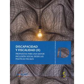 Discapacidad y Fiscalidad (II). Propuestas para una Mayor Inclusión Social desde las Políticas Fiscales