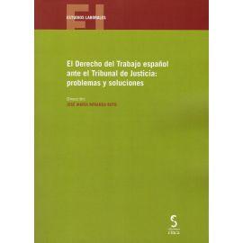 El Derecho del Trabajo Español ante el Tribunal de Justicia: Problemas y Soluciones