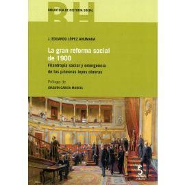 Gran reforma social de 1900.                                                                         Filantropía social y emergencia de las primeras leyes obreras