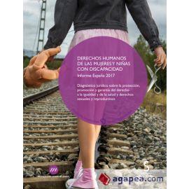 Derechos humanos de las mujeres y niñas con discapacidad.                                            Informe España 2017
