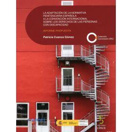 Adaptación de la Normativa Penitenciaria Española a la Convención Internacional sobre los Derechos de las Personas Con Discapacidad. Informe Propuesta