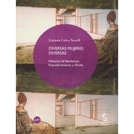 Diversas Mujeres Diversas. Historias de Resilencia, Empoderamiento y Olvido
