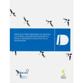 Crear un futuro mejor para las personas y el planeta: una reflexión estratégica desde el movimiento asociativo de la discapacidad