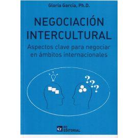 Negociación Intercultural. Aspectos clave para negociar en                                           Ámbitos Internacionales