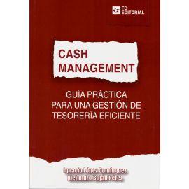 Cash Management. Guía Práctica para una Gestión de Tesorería Eficiente